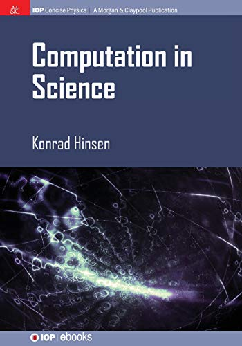 Computation in Science (Iop Concise Physics)