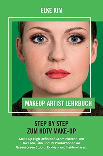 MAKEUP ARTIST LEHRBUCH STEP BY STEP ZUM HDTV MAKE-UP: Make-up High Definition Schminktechniken für...