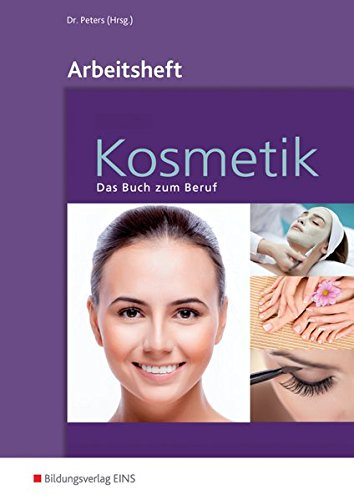 Kosmetik - Das Buch zum Beruf: Arbeitsheft: Arbeitsheft