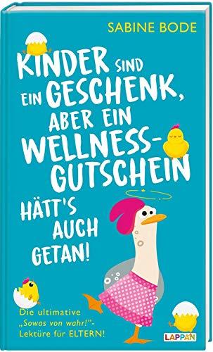 Kinder sind ein Geschenk ... aber ein Wellness-Gutschein hätt's auch getan: Das ultimative...