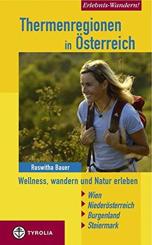 Erlebnis Wandern Thermenregionen in Österreich, Wellnes, wandern und Natur erleben. Wien...