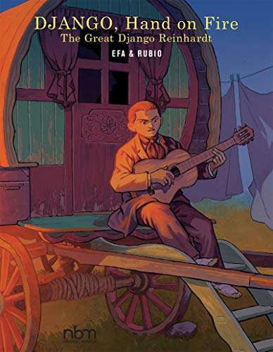 DJANGO, Hand On Fire: The Great Django Reinhardt (NBM Comics Biographies) (English Edition)