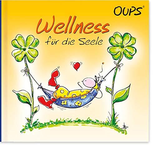 Wellness für die Seele: Oups Minibuch: Kleine Lebensweisheiten für mehr Lebensqualität